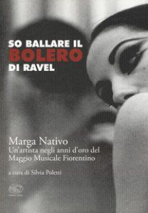 Libro Marga Nativo - Libro Marga Nativo - So Ballare il Bolero di Ravel - Biografia
